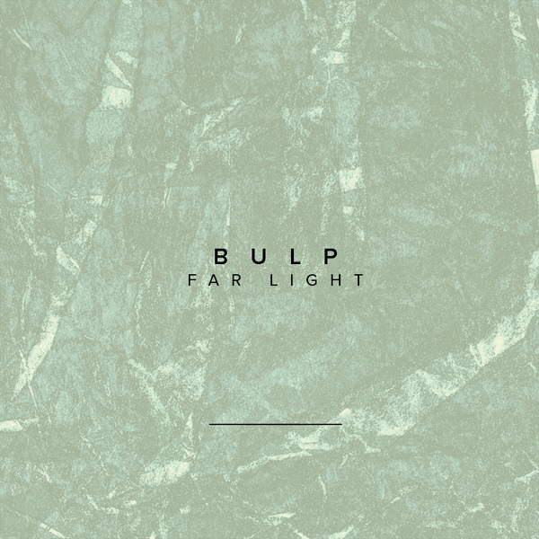 Bulp – Far Light
