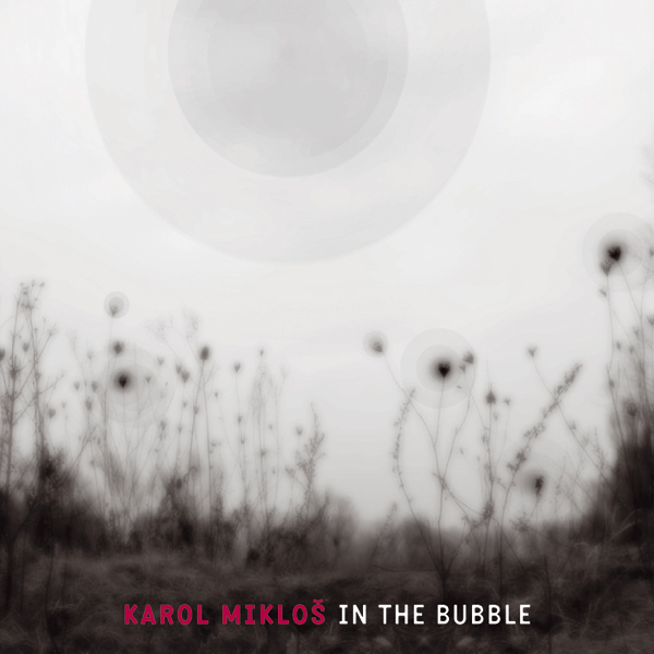 Karol Mikloš – In The Bubble