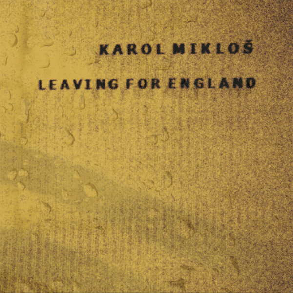 Karol Mikloš – Leaving For England