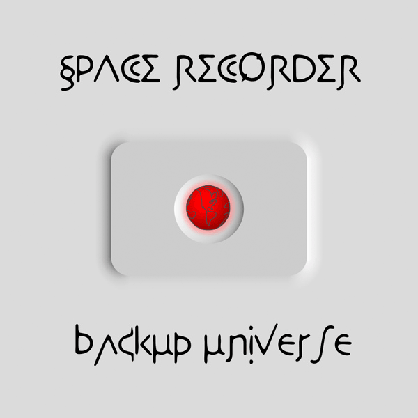 Space Recorder – Backup Universe