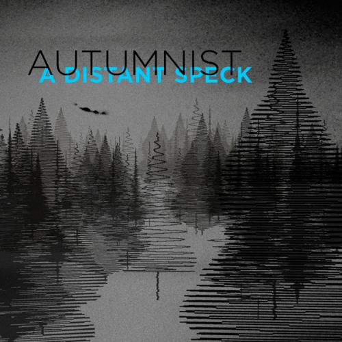 Autumnist - A Distant Speck (single)