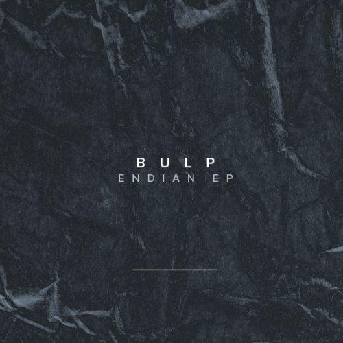 Bulp - Endian EP