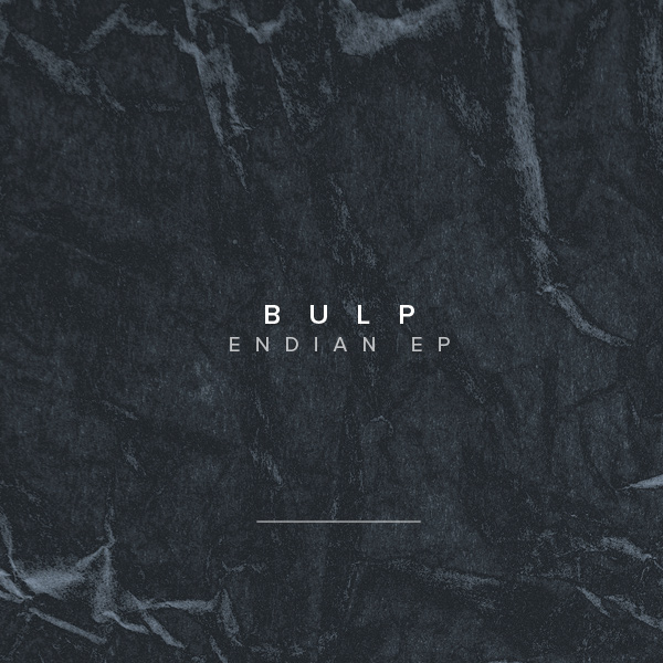 Bulp – Endian EP (Vinyl Dubplate Edition, Limited)