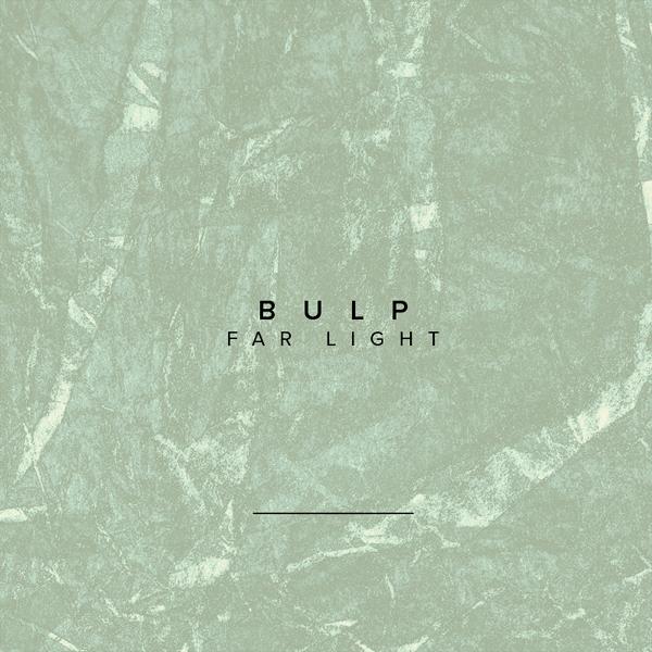 Bulp – Far Light
