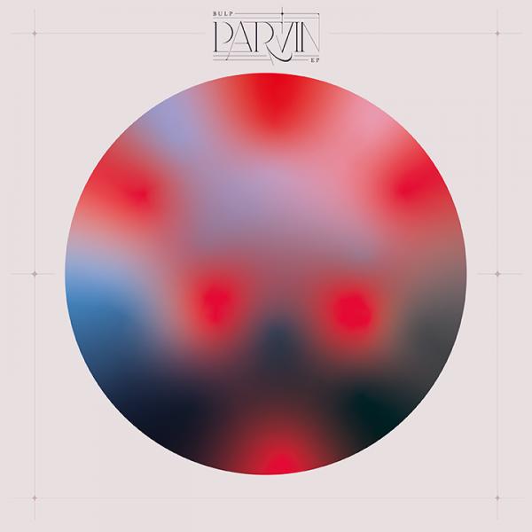 Bulp – Parvin EP