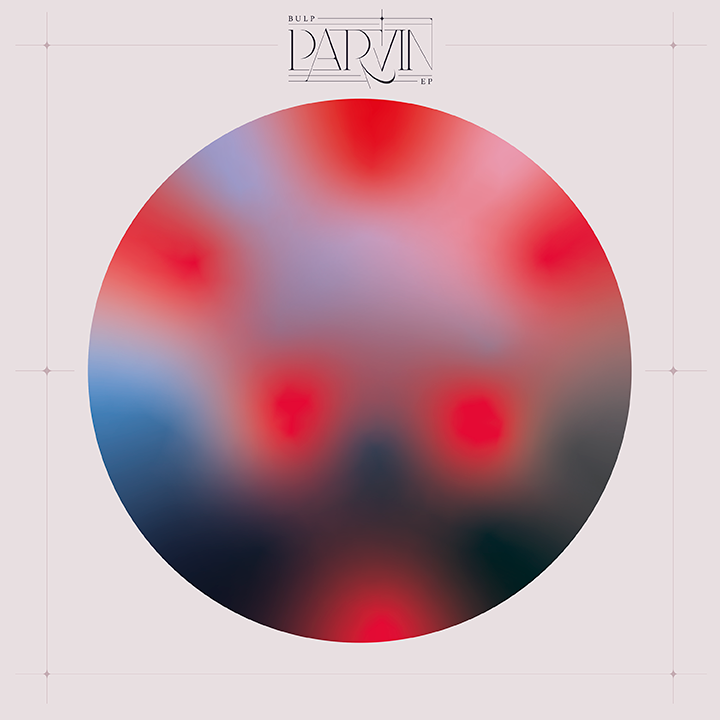 Bulp - Parvin EP (vinyl, download)