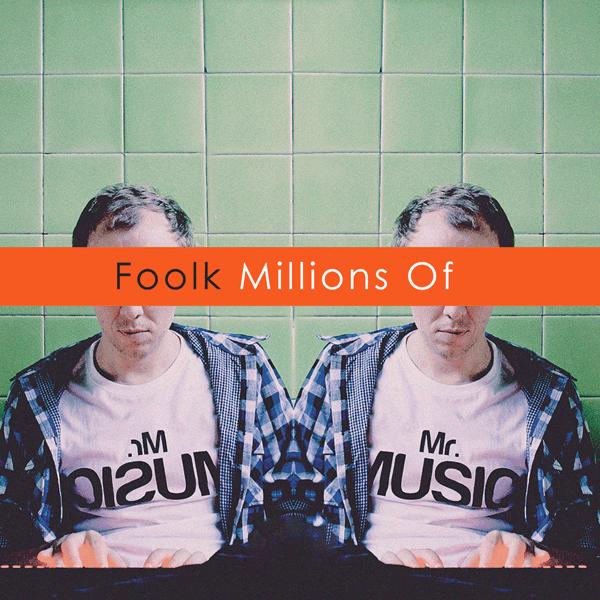 Foolk – Millions Of