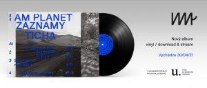 I Am Planet - Záznamy ticha (album, limited vinyl, digital)