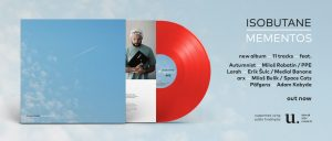 Isobutane - Mementos (album, vinyl, digital)