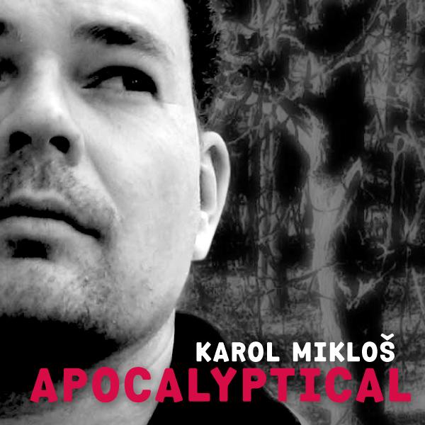 Karol Mikloš – Apocalytical