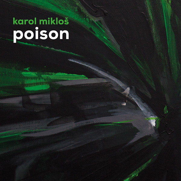 Karol Mikloš – Poison (MP3+FLAC digital download)