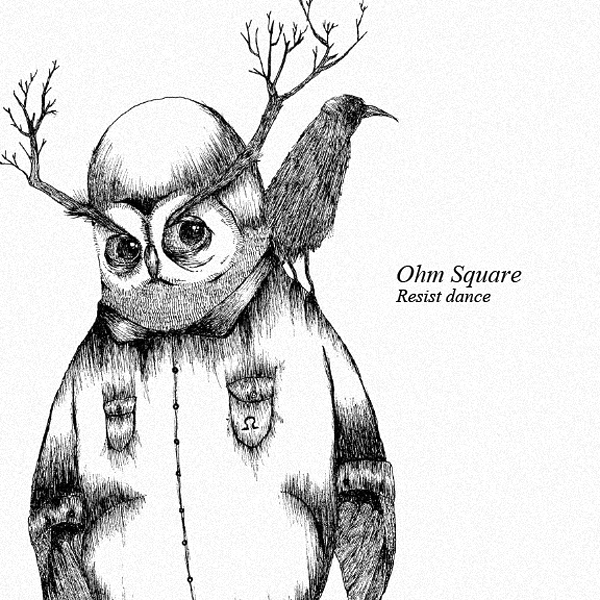 Ohm Square – Resist Dance