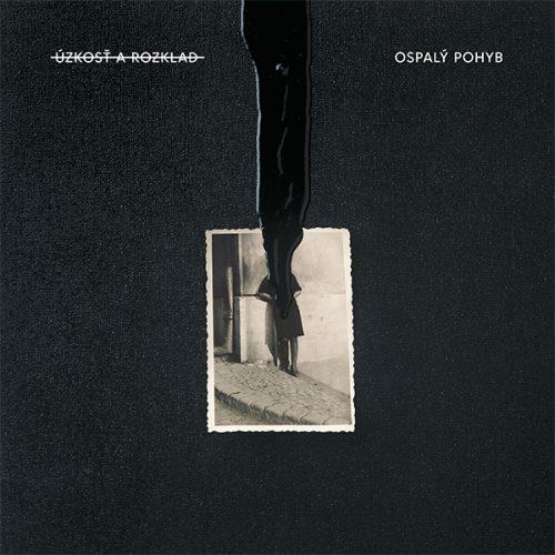 Ospalý pohyb - Úzkosť a rozklad (CD, vinyl LP)