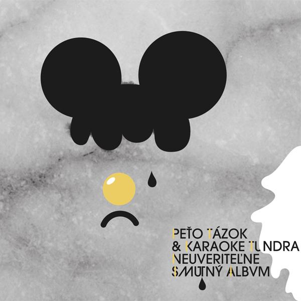 Peťo Tázok & Karaoke Tundra – Neuveriteľne smutný album
